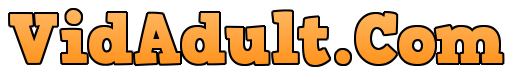 VidAdult.Com | XXX Adult Videos & Sex Tube